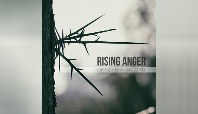 Rising Anger OF FIGHTS AND LIGHTS