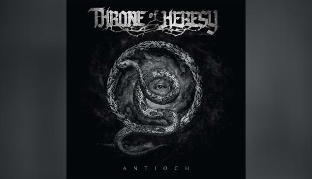 Throne Of Heresy ANTIOCH