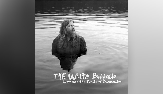 White Buffalo LOVE AND DEATH OF DAMNATION