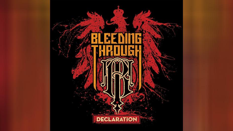 Bleeding Through:  DECLARATION (2009)