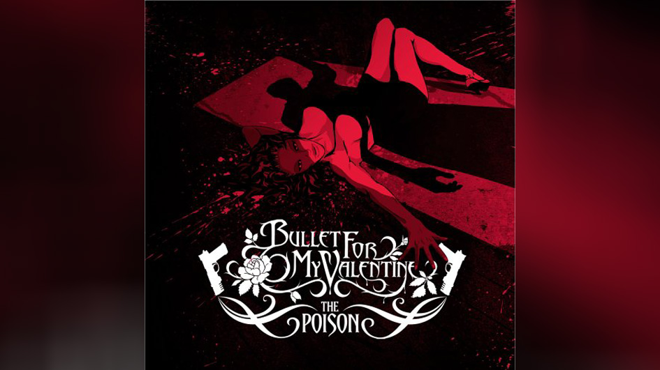 Bullet For My Valentine: THE POISON (2005)