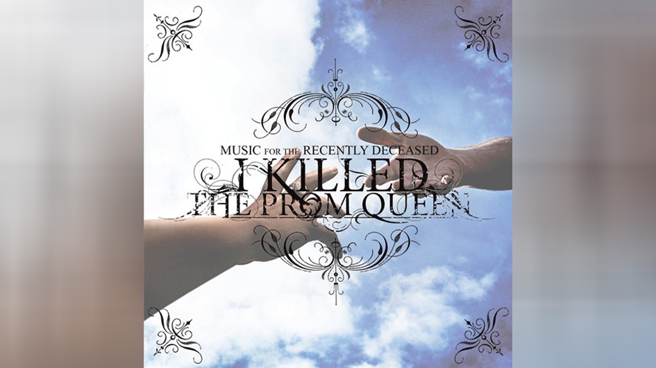 I Killed The Prom Queen: MUSIC FOR THE RECENTLY DECEASED (2006)