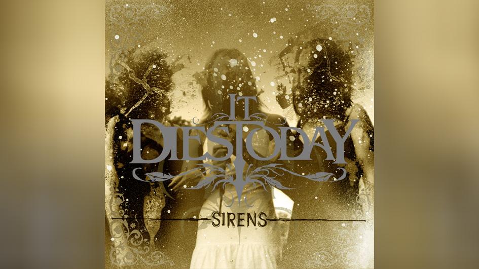 It Dies Today: SIRENS (2006)