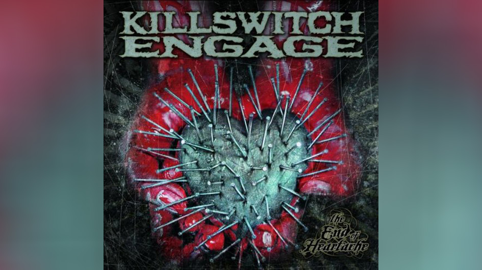 Killswitch Engage: THE END OF HEARTACHE (2004)