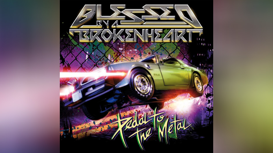 BONUS 2: Blessed By A Broken Heart: PEDAL TO THE METAL (2008)