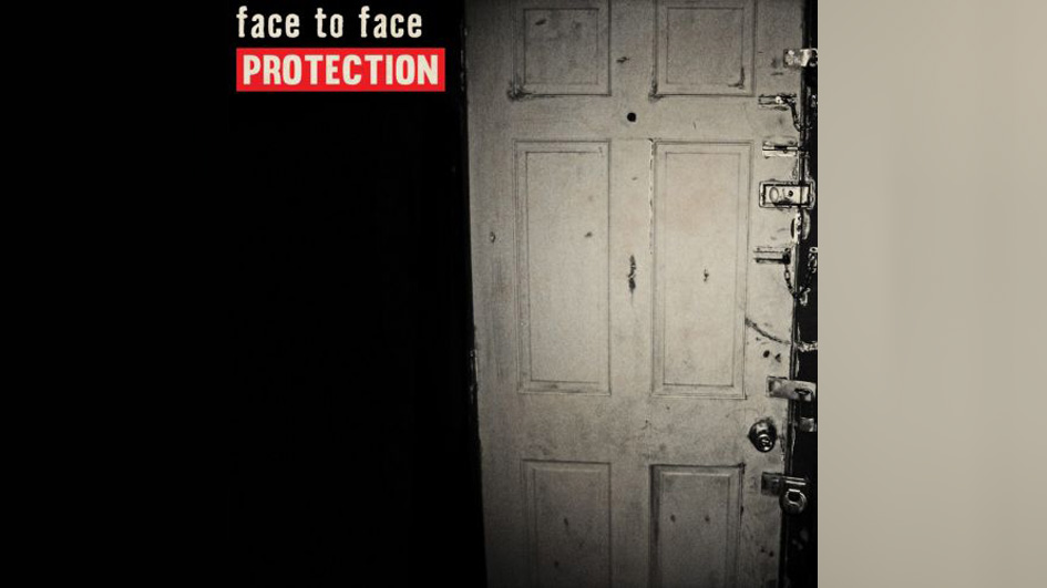 Face To Face PROTECTION
