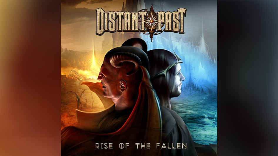 Distant Past RISE OF THE FALLEN