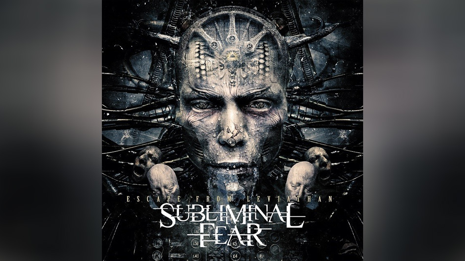 Subliminal Fear ESCAPE FROM LEVIATHAN