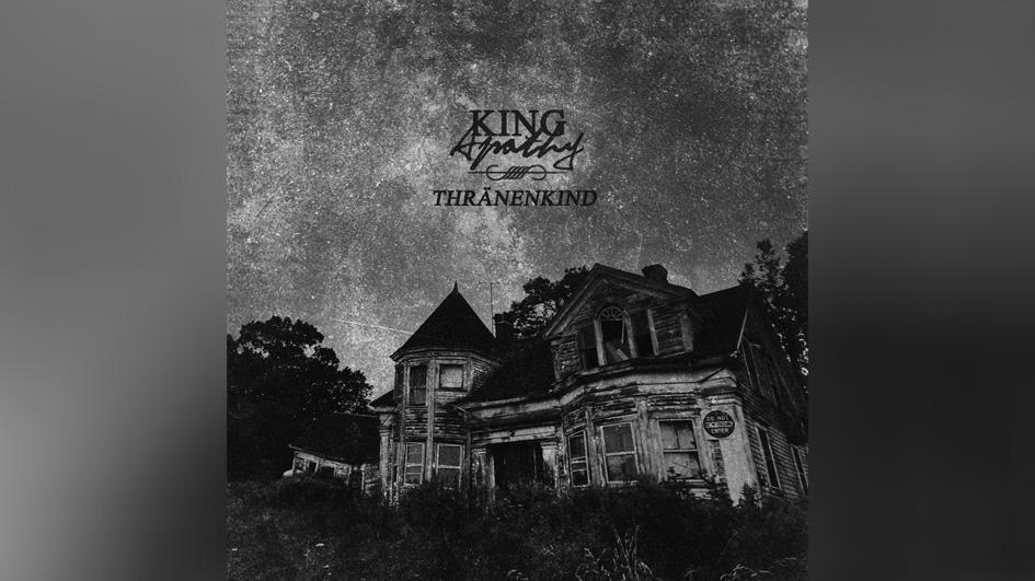 Thraenenkind KING APATHY