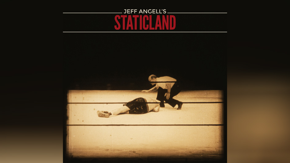 Jee Angell's Staticland JEFF ANGELL'S STATICLAND