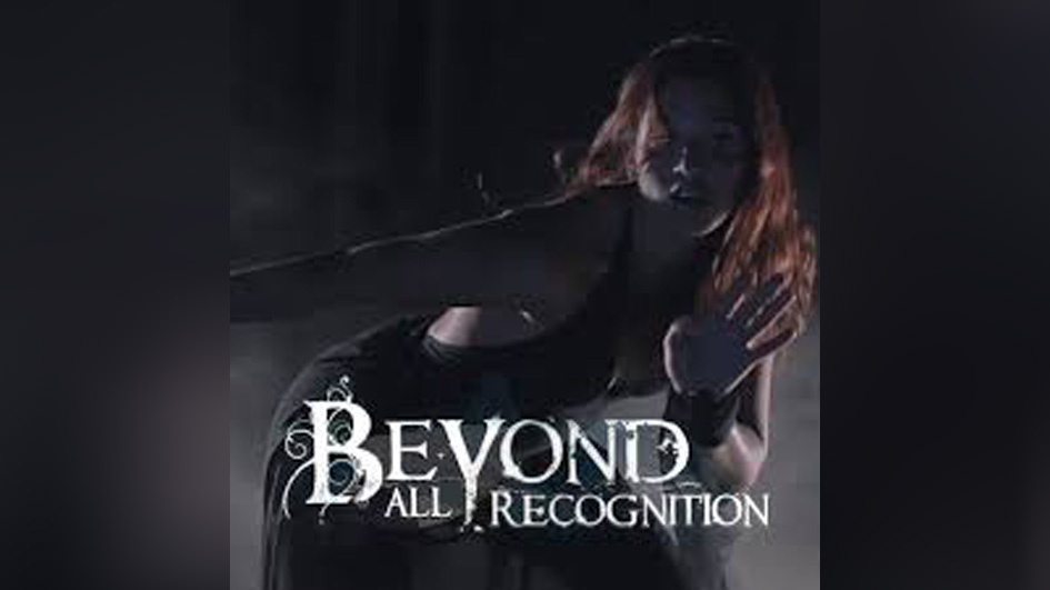 Beyond All Recognition BEYOND ALL RECOGNITION