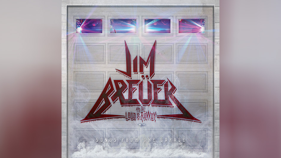 Breuer, Jim And The Loud & Rowdy SONGS FROM THE GARAGE