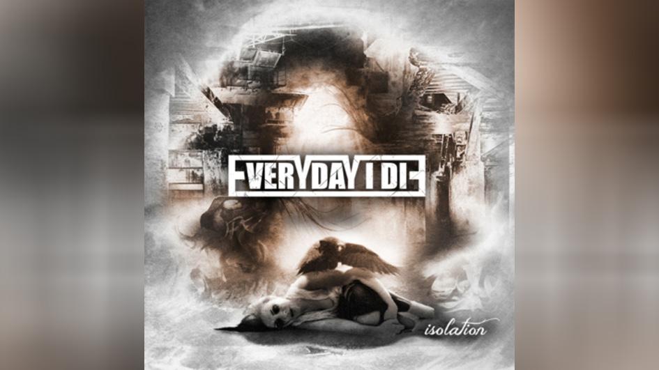 Everyday I Die ISOLATION