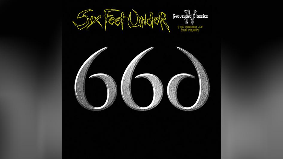 Six Feet Under 666 GRAVEARD CLASSICS IV