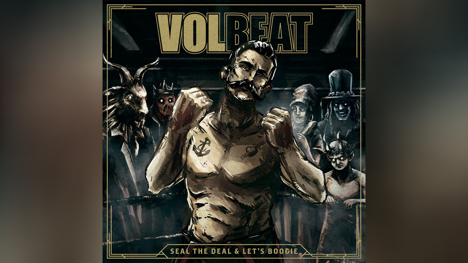 Volbeat SEAL THE DEAL LETS BOOGIE