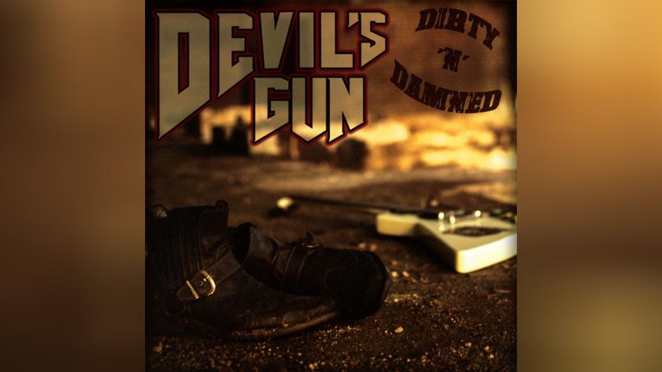 Devil's Gun DIRTY 'N DAMNED