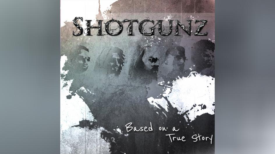 Shotgunz BASED ON A TRUE STORY