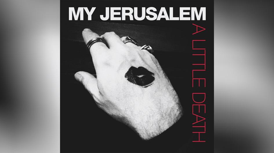 My Jerusalem A LITTLE DEATH