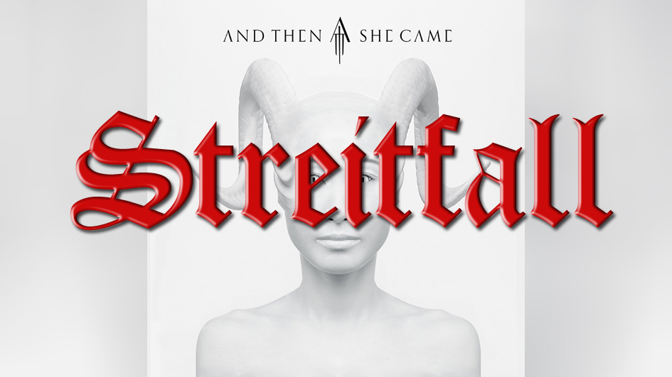 Streitfall AND THEN SHE CAME