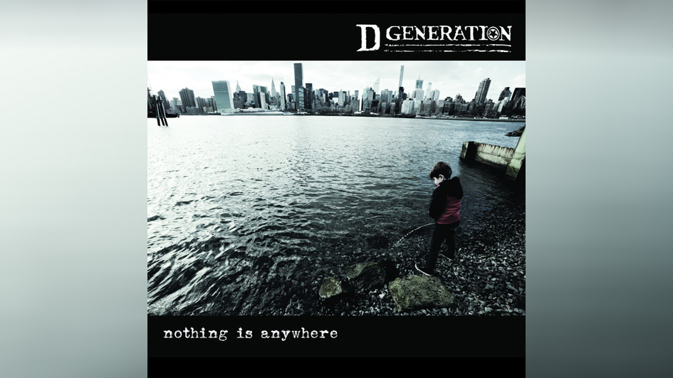 D Generation NOTHING IS ANYWHERE