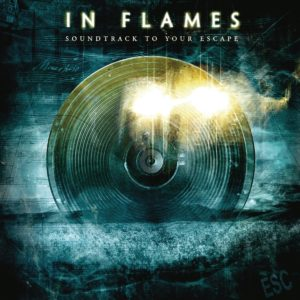 In Flames SOUNDTRACK TO YOUR ESCAPE