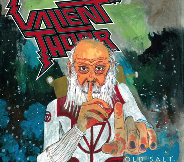Valient Thorr OLD SALT