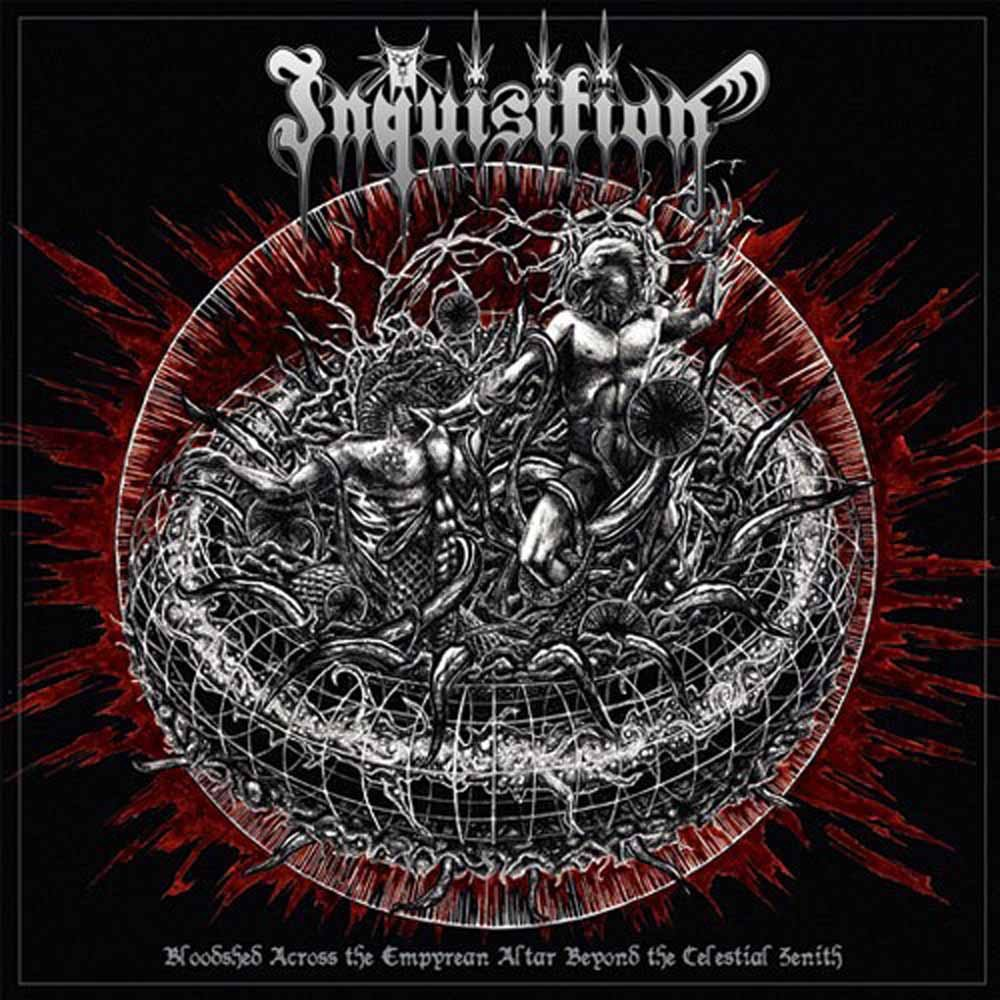 Inquisition BLOODSHED ACROSS THE EMPYREAN ALTAR BEYOND THE CLESTIAL ZENITH