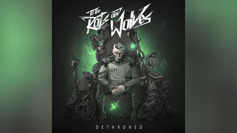 To The Rats And Wolves DETHRONED