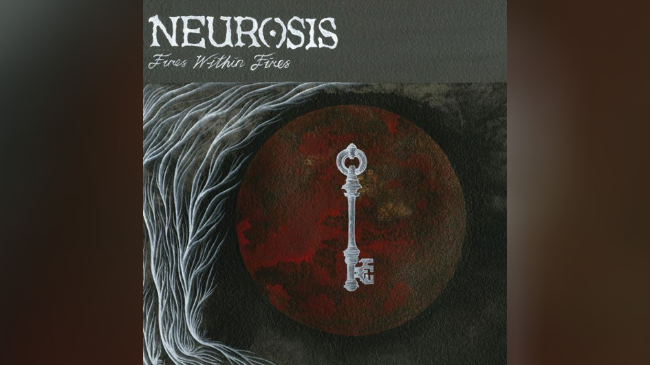 Neurosis FIRES WITHING FIRES