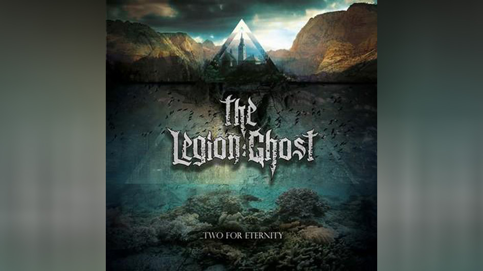 The Legion:Ghost … TWO FOR ETERNITY
