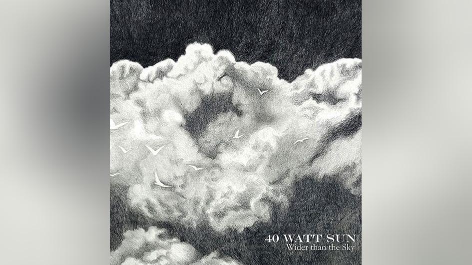 40 Watt Sun WIDER THAN THE SKY