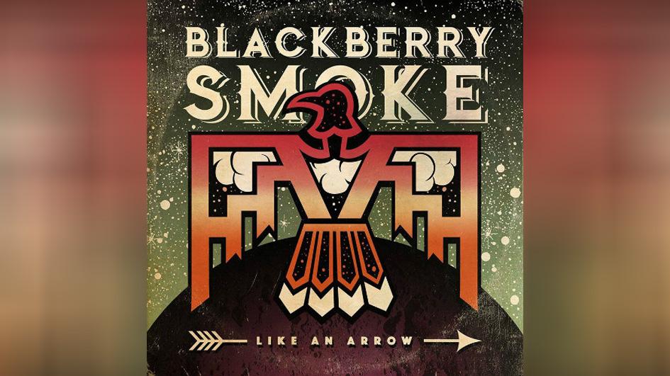 Blackberry Smoke LIKE AN ARROW