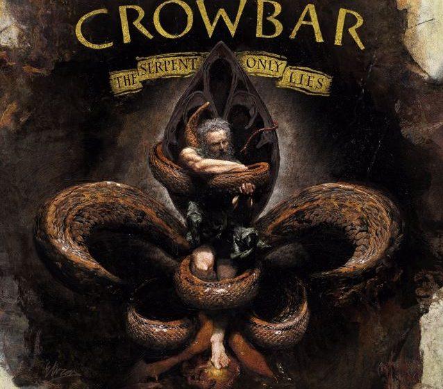 Crowbar The Serpent Only Lies