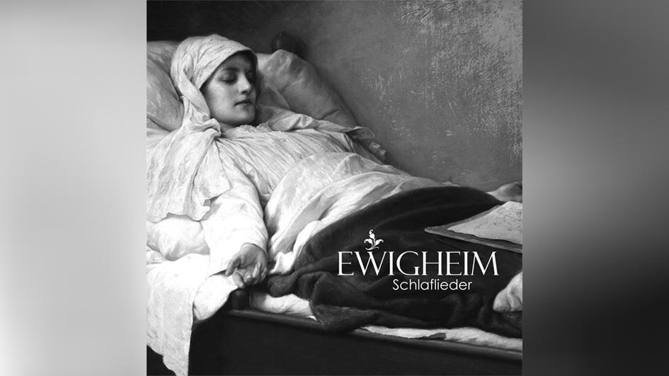 Ewigheim SCHLAFLIEDER