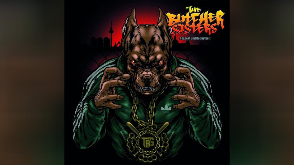 Butcher Sisters, The RESPEKT UND ROBUSTHEIT