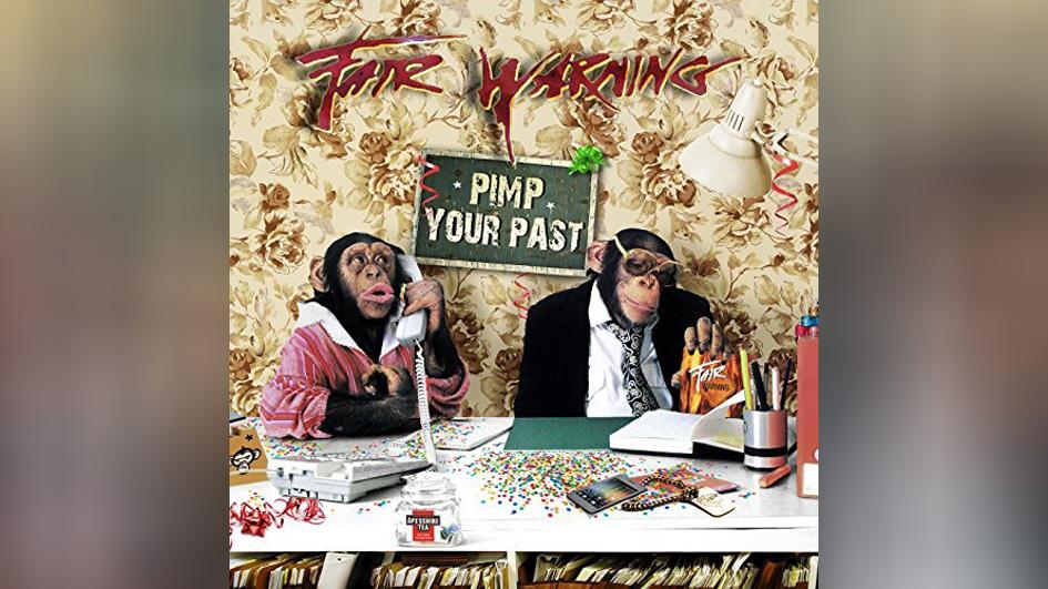 Fair Warning PIMP YOUR PAST