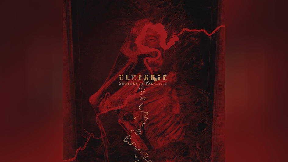 Ulcerate SHRINES OF PARALYSIS