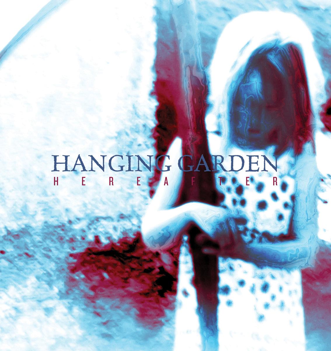 Hanging Garden HEREAFTER