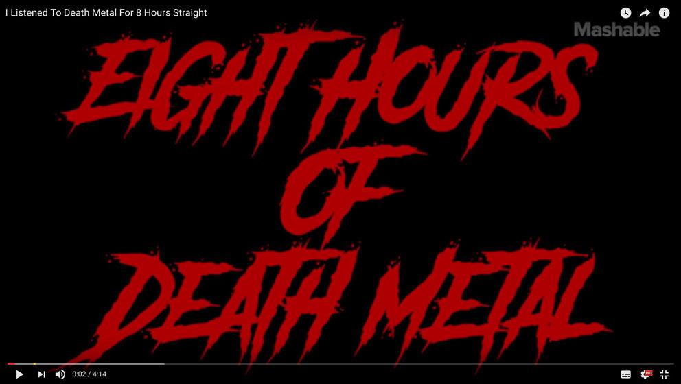 Das Experiment: Acht Stunden Death Metal