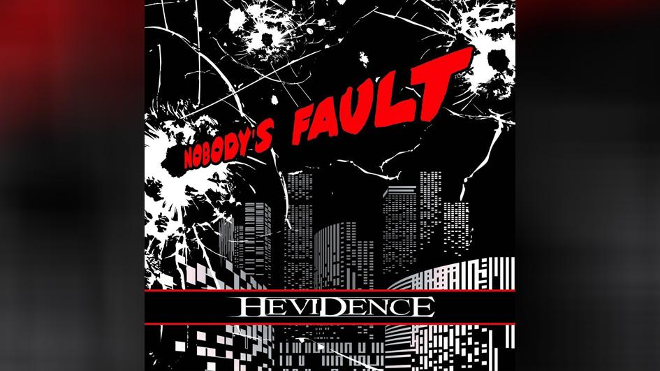 Hevidence NOBODY'S FAULT