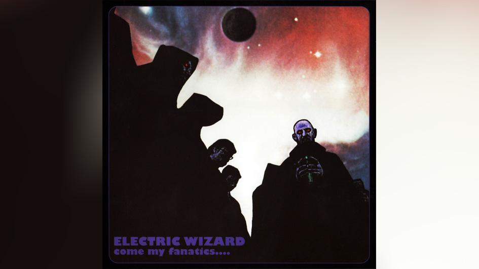 Electric Wizard COME MY FANATICS