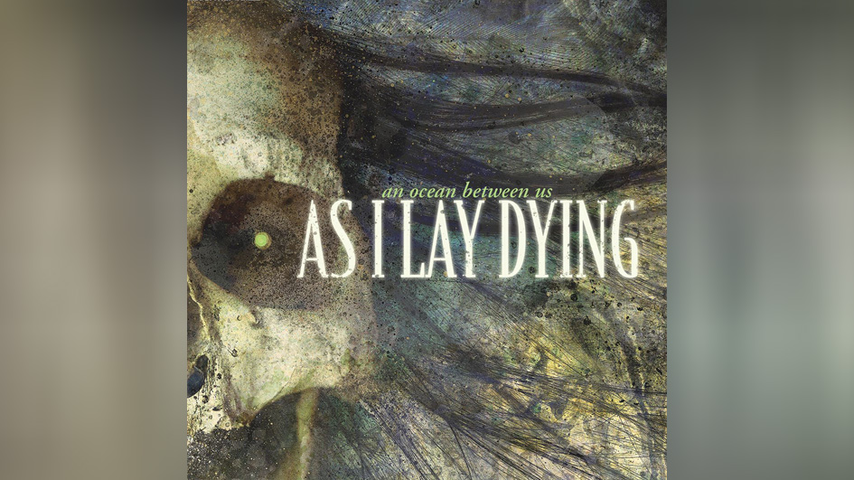 As I Lay Dying THE OCEAN BETWEEN US