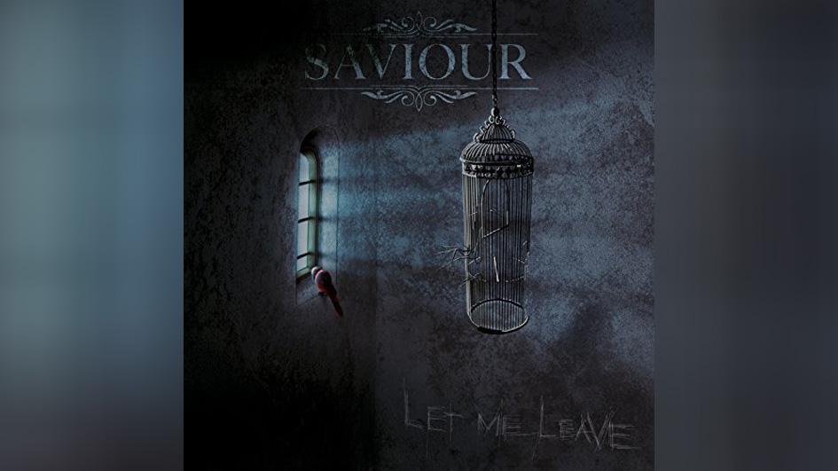 Saviour LET ME LEAVE