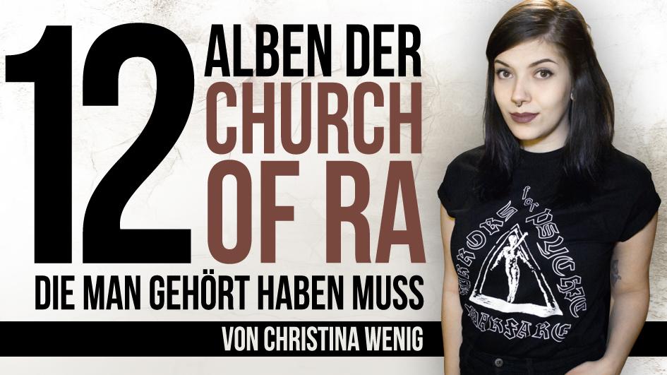 12 Alben der Church Of Ra, die man gehört haben muss