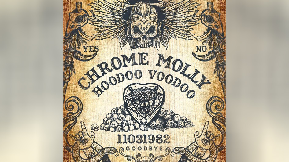 Chrome Molly HOODOO VOODOO