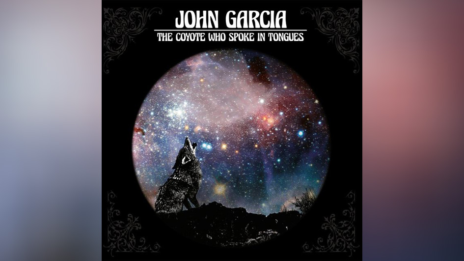 John Garcia THE COYOTE WHO SPOKE IN TONGUES