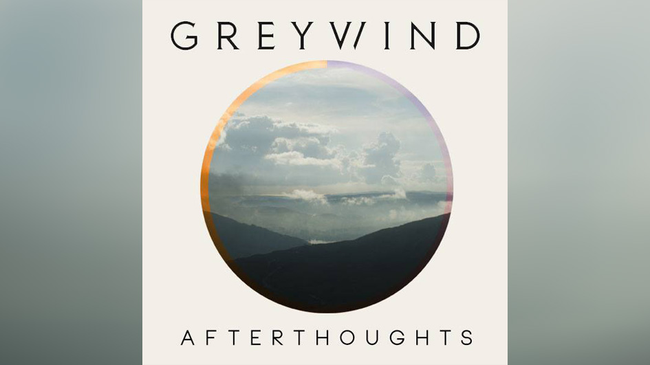 Greywind AFTERTHOUGHTS