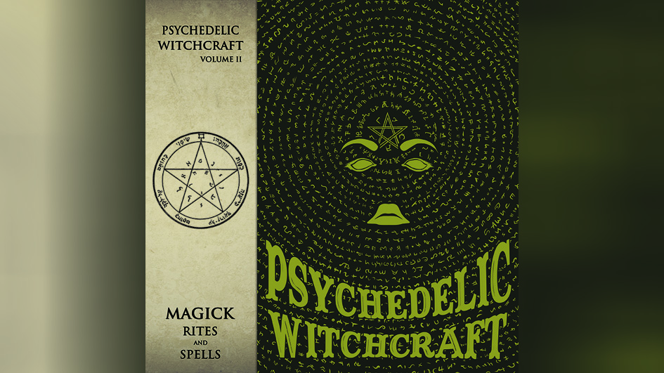 Psychedelic Witchraft MAGICK RITES AND SPELLS