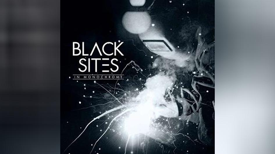 Black Sites IN MONOCHROME