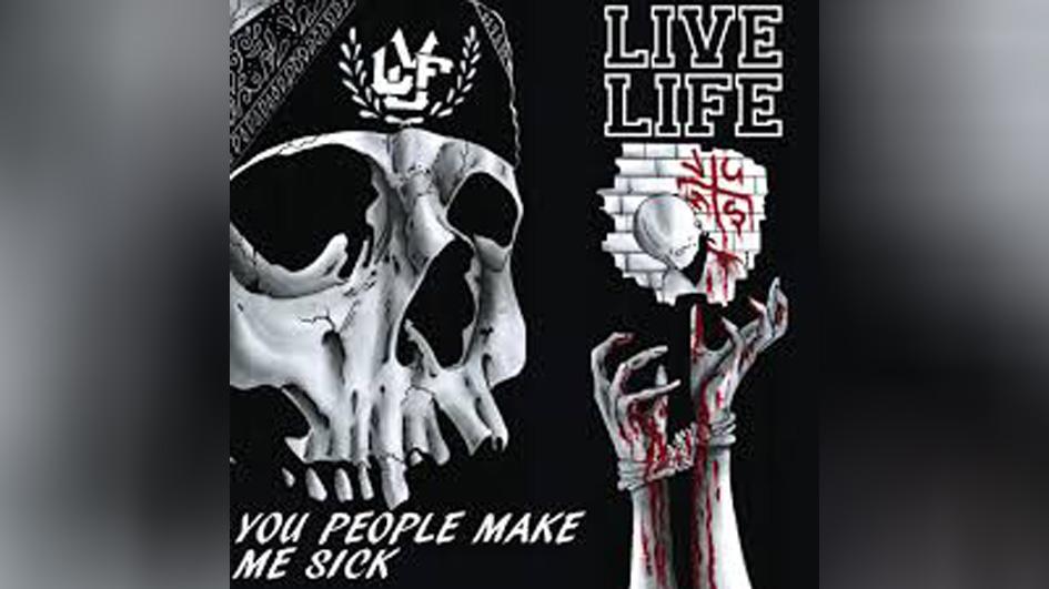Live Life YOU PEOPLE MAKE ME SICK